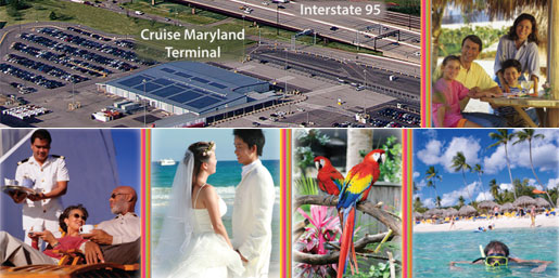 Images of Cruise Maryland Terminal next to Interstate 95 and images of exciting cruise destinations