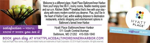 Hyatt Place hotel - Welcome to a different place, Satisfaction - you'll know when you see it, featuring free Wi-Fi, roomy rooms, free breakfast, and every modern comfort you deserve, 511 South Central Avenue Harbor East within walking distance to all of Baltimore's famed Inner Harbor restaurants, shopping, entertainment; including colorful Hyatt Place logo and attractively displayed fresh apples