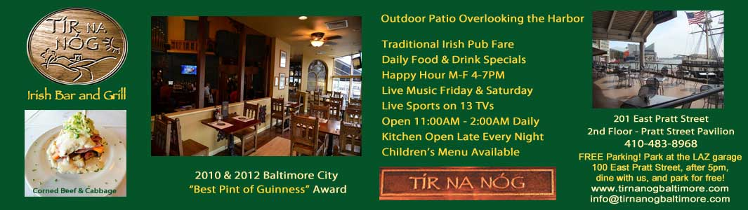 Tir Na Nog Irish Bar and Grill serving traditional Irish pub fare and Guinness, located on Pratt Street at Harborplace with outdoor patio overlooking the magnificent inner harbor in Baltimore MD